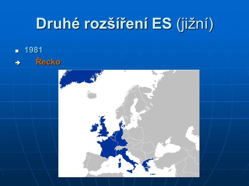 Třetí rozšíření ES (jižní) 1986 1986  Portugalsko  Španělsko 1993 1993  Kodaňská kritéria  3 požadavky na členství v EU