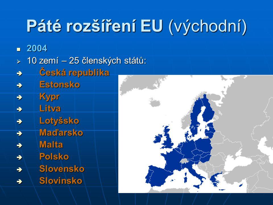 Šesté rozšíření EU (druhé východní) 2007 2007  Bulharsko  Rumunsko