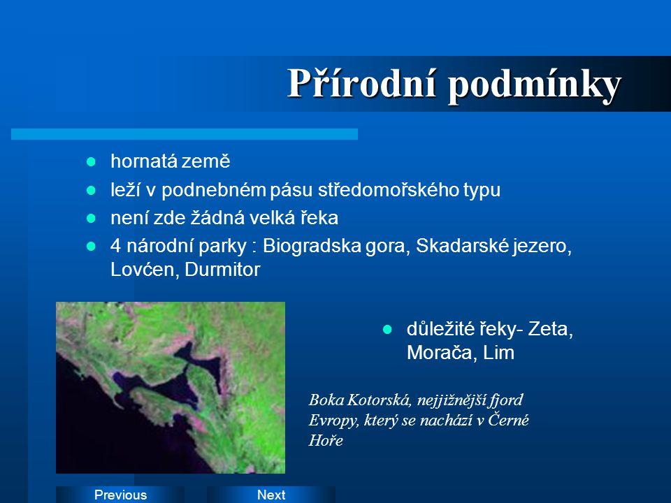 NextPrevious Přírodní podmínky hornatá země leží v podnebném pásu středomořského typu není zde žádná velká řeka 4 národní parky : Biogradska gora, Ska
