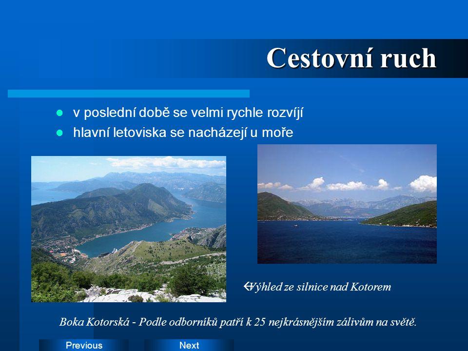 NextPrevious Cestovní ruch v poslední době se velmi rychle rozvíjí hlavní letoviska se nacházejí u moře  Výhled ze silnice nad Kotorem Boka Kotorská