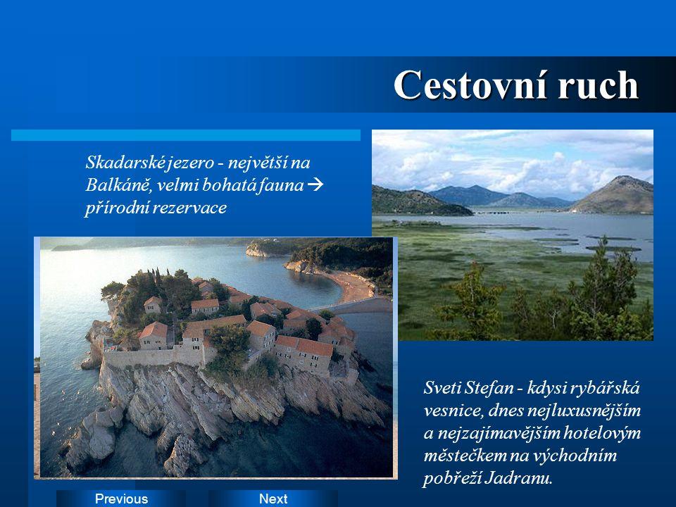NextPrevious Cestovní ruch Skadarské jezero - největší na Balkáně, velmi bohatá fauna  přírodní rezervace Sveti Stefan - kdysi rybářská vesnice, dnes