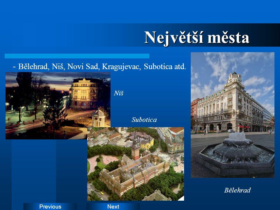 NextPrevious Největší města - Bělehrad, Niš, Novi Sad, Kragujevac, Subotica atd. Niš Bělehrad Subotica