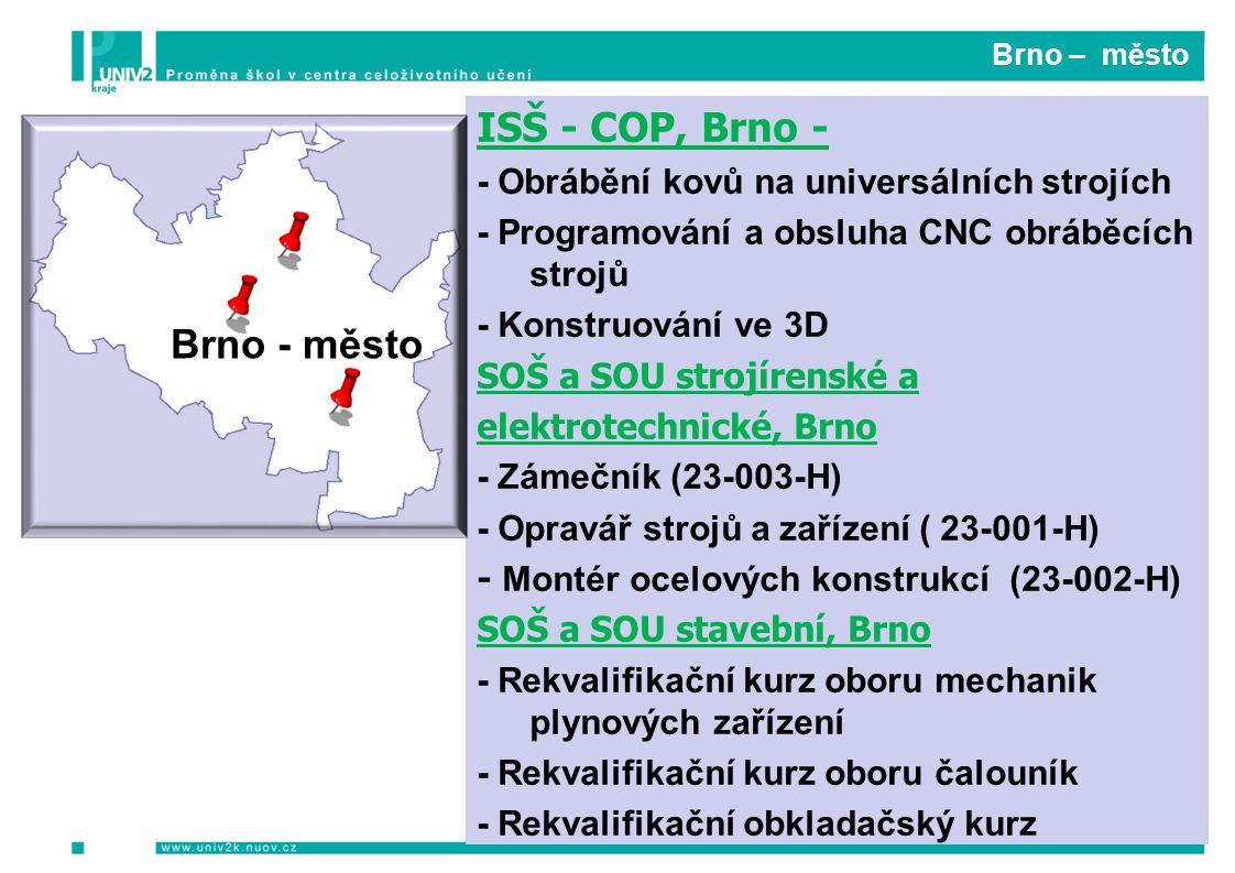 Brno – město ISŠ - COP, Brno - - Obrábění kovů na universálních strojích - Programování a obsluha CNC obráběcích strojů - Konstruování ve 3D SOŠ a SOU