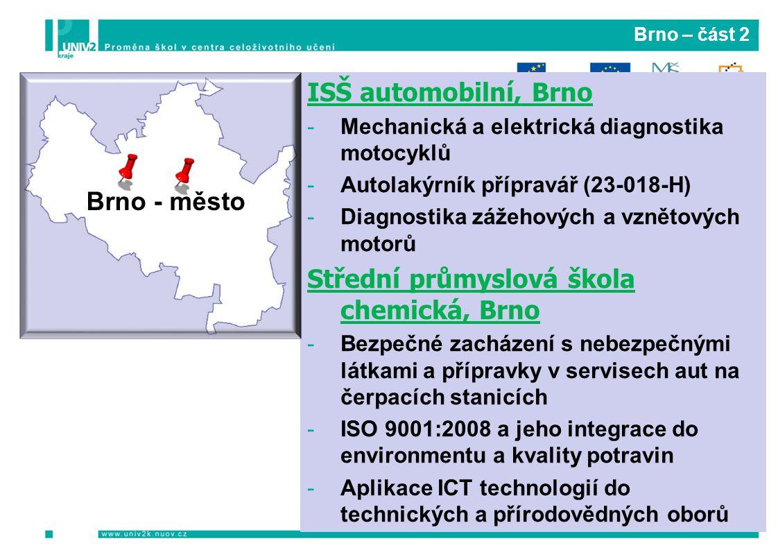 Brno – část 2 ISŠ automobilní, Brno -Mechanická a elektrická diagnostika motocyklů -Autolakýrník přípravář (23-018-H) -Diagnostika zážehových a vzněto