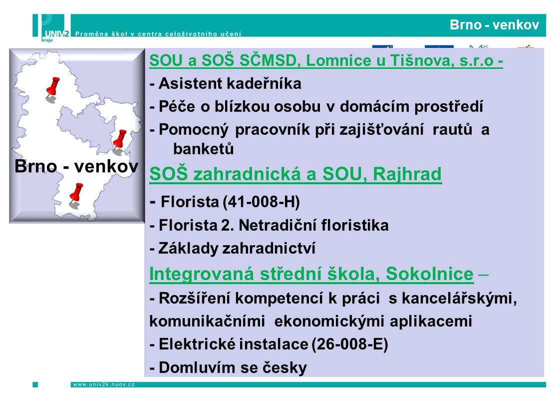 Brno - venkov SOU a SOŠ SČMSD, Lomnice u Tišnova, s.r.o - - Asistent kadeřníka - Péče o blízkou osobu v domácím prostředí - Pomocný pracovník při zaji