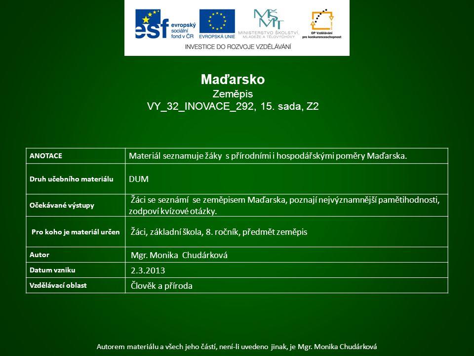 Autorem materiálu a všech jeho částí, není-li uvedeno jinak, je Mgr. Monika Chudárková ANOTACE Materiál seznamuje žáky s přírodními i hospodářskými po