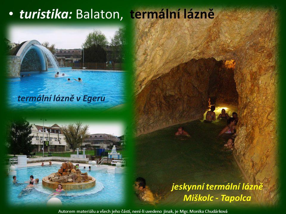 turistika: Balaton, termální lázně Autorem materiálu a všech jeho částí, není-li uvedeno jinak, je Mgr. Monika Chudárková termální lázně v Egeru jesky