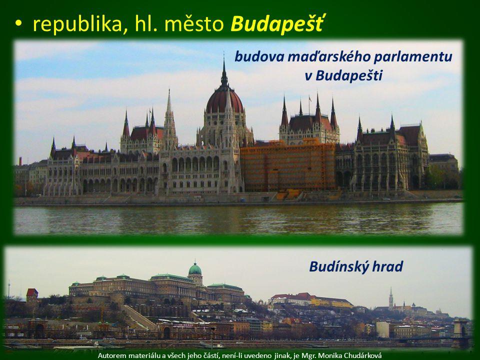 republika, hl. město Budapešť budova maďarského parlamentu v Budapešti Autorem materiálu a všech jeho částí, není-li uvedeno jinak, je Mgr. Monika Chu