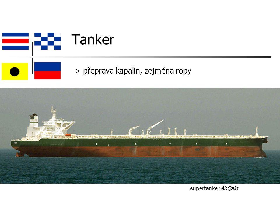 Tanker > přeprava kapalin, zejména ropy supertanker AbQaiq