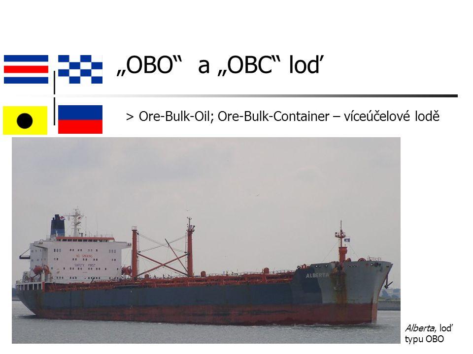 """""""OBO a """"OBC loď > Ore-Bulk-Oil; Ore-Bulk-Container – víceúčelové lodě Alberta, loď typu OBO"""