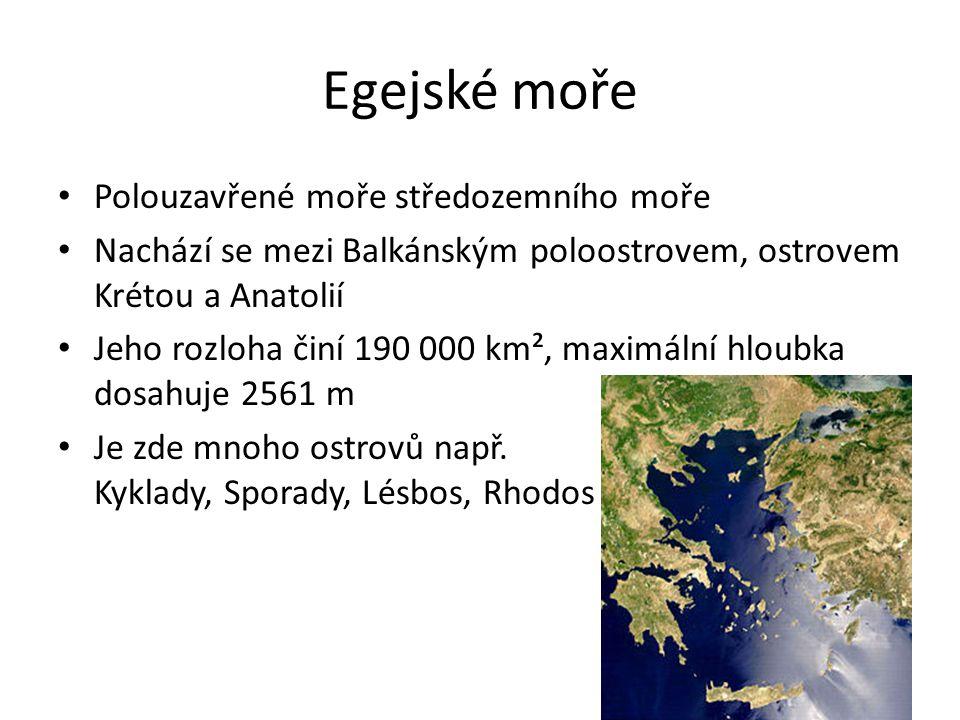 Egejské moře Polouzavřené moře středozemního moře Nachází se mezi Balkánským poloostrovem, ostrovem Krétou a Anatolií Jeho rozloha činí 190 000 km², m