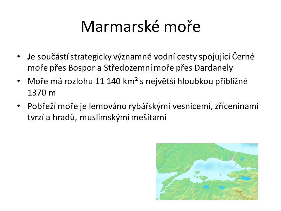 Marmarské moře Je součástí strategicky významné vodní cesty spojující Černé moře přes Bospor a Středozemní moře přes Dardanely Moře má rozlohu 11 140