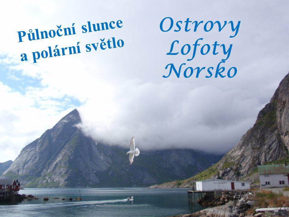 P ů l n o č n í s l u n c e a p o l á r n í s v ě t l o Ostrovy Lofoty Norsko