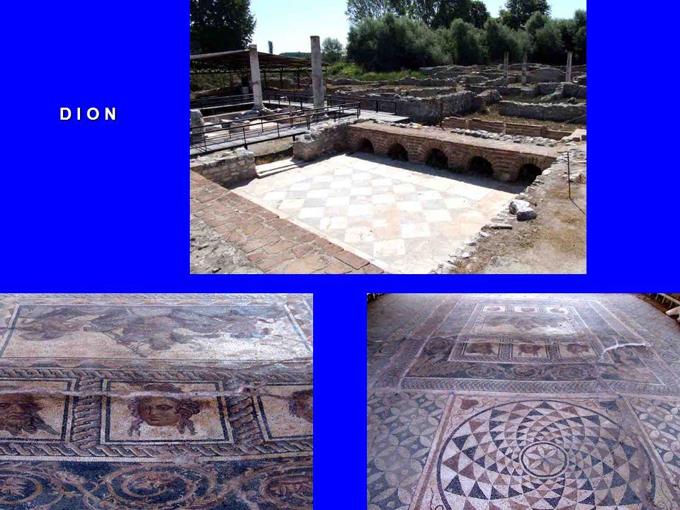 DION – jedno z velkých kultovních center Makedonie kde se převážně uctíval Zeus leží na úpatí Olympu. Diovi zde také obětoval Alexander Veliký než zah