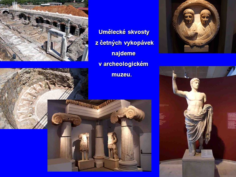 Soluň patří mezi významná kulturní centra. Uvidíme zde mešity, turecké lázně, více než tucet byzantských kostelů. Podíváme-li se tímto směrem na pahor