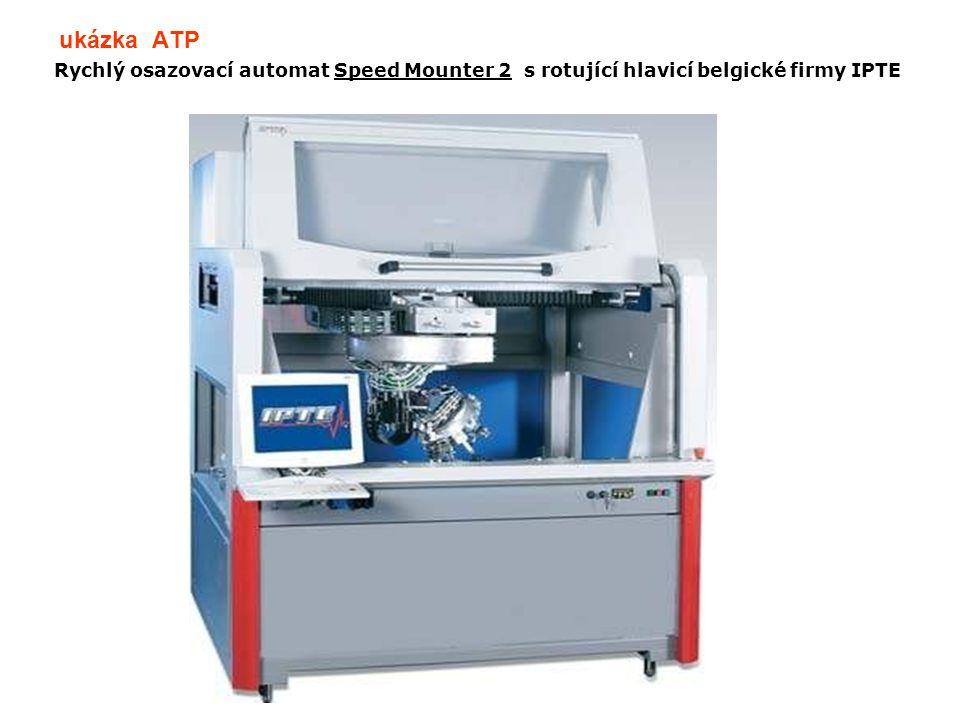 ukázka ATP Rychlý osazovací automat Speed Mounter 2 s rotující hlavicí belgické firmy IPTE
