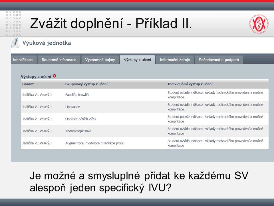 Zvážit doplnění - Příklad II. Je možné a smysluplné přidat ke každému SV alespoň jeden specifický IVU?