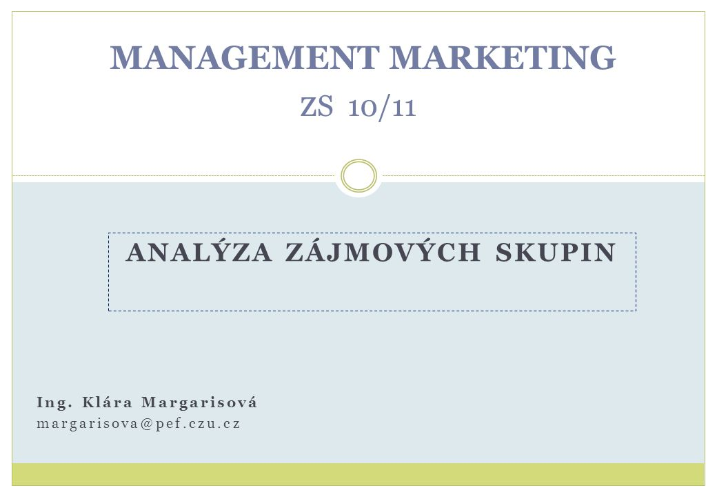 MANAGEMENT MARKETING z S 10/11 ANALÝZA ZÁJMOVÝCH SKUPIN Ing.