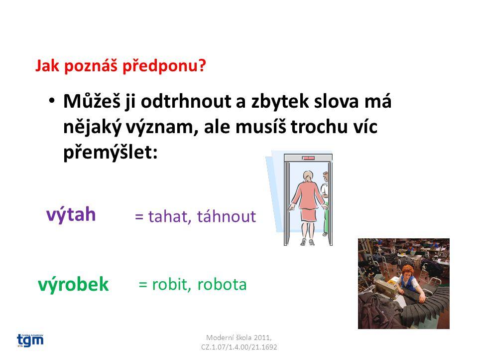Moderní škola 2011, CZ.1.07/1.4.00/21.1692 Jak poznáš předponu.