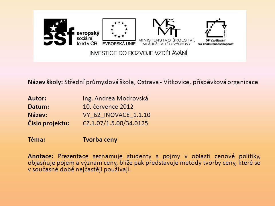 Název školy: Střední průmyslová škola, Ostrava - Vítkovice, příspěvková organizace Autor: Ing. Andrea Modrovská Datum: 10. července 2012 Název: VY_62_