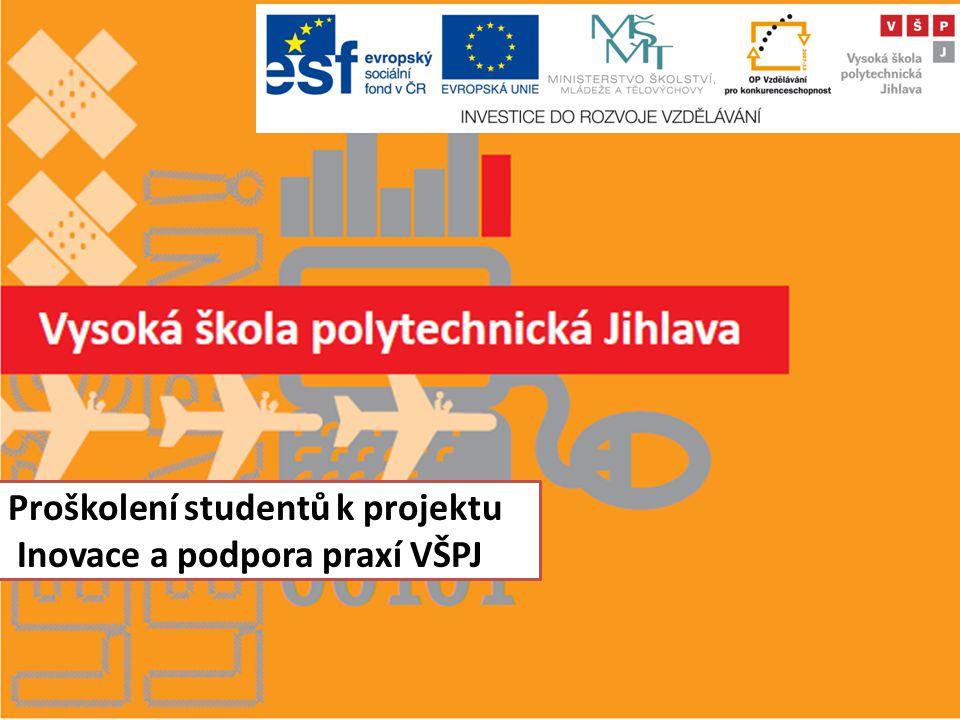 Proškolení studentů k projektu Inovace a podpora praxí VŠPJ
