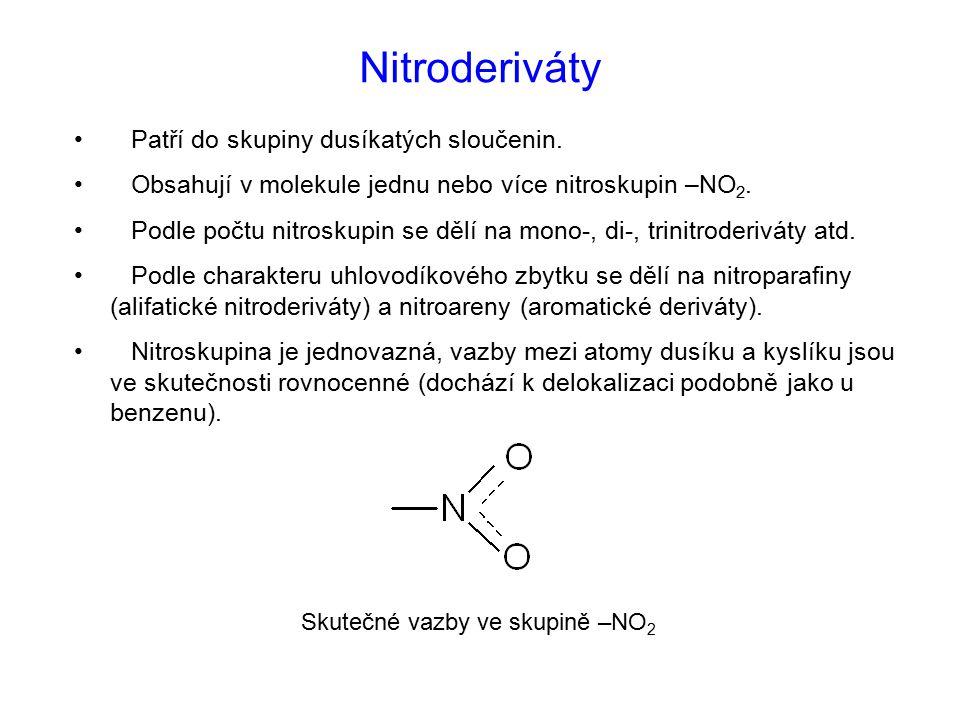 Nitroderiváty Patří do skupiny dusíkatých sloučenin. Obsahují v molekule jednu nebo více nitroskupin –NO 2. Podle počtu nitroskupin se dělí na mono-,