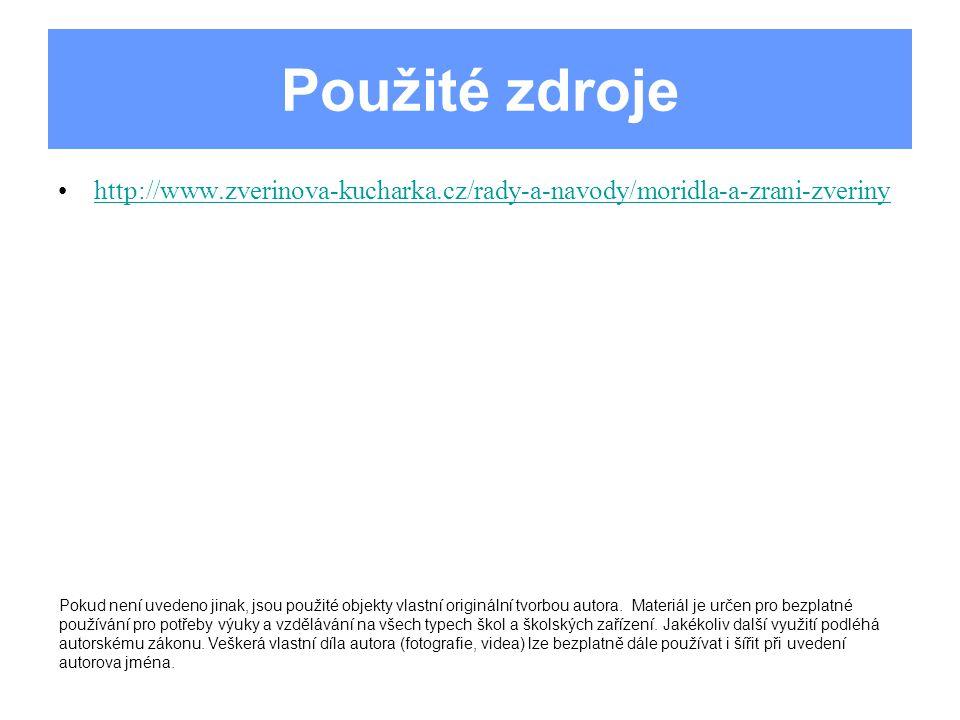 Použité zdroje http://www.zverinova-kucharka.cz/rady-a-navody/moridla-a-zrani-zveriny Pokud není uvedeno jinak, jsou použité objekty vlastní origináln