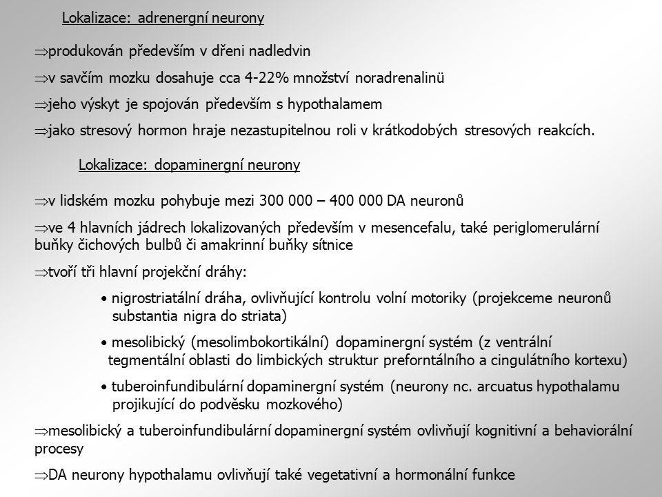 produkován především v dřeni nadledvin  v savčím mozku dosahuje cca 4-22% množství noradrenalinü  jeho výskyt je spojován především s hypothalamem  jako stresový hormon hraje nezastupitelnou roli v krátkodobých stresových reakcích.