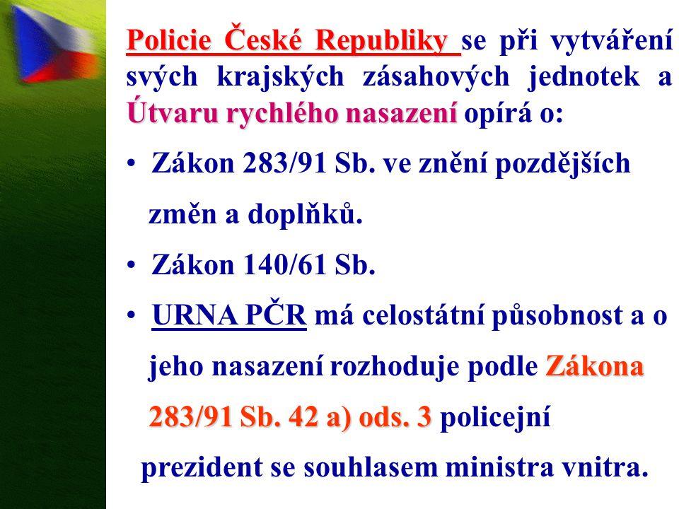 Policie České Republiky Útvaru rychlého nasazení Policie České Republiky se při vytváření svých krajských zásahových jednotek a Útvaru rychlého nasaze
