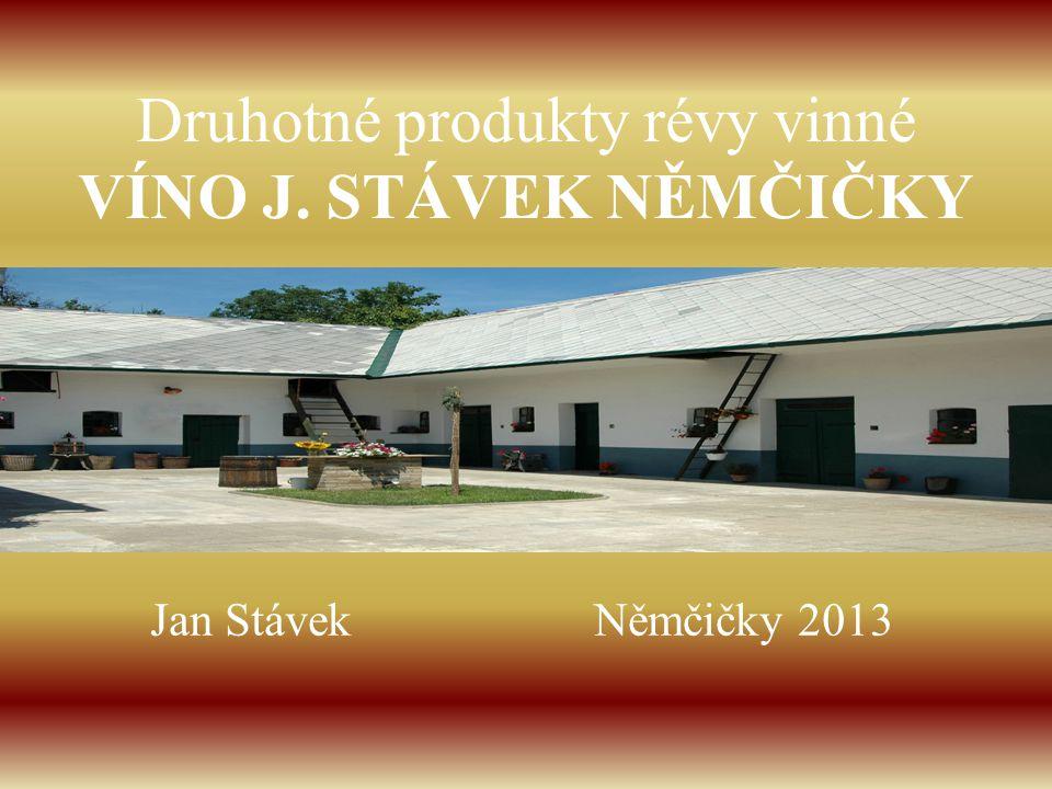 VÍNO J.STÁVEK Němčičky Malá rodinná vinařská firma Vinařský dvůr postaven v roce 1929 Františkem Kopřivou Nyní je majitelem a hlavním enologem Ing.