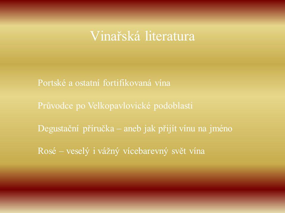 Vinařská literatura Portské a ostatní fortifikovaná vína Průvodce po Velkopavlovické podoblasti Degustační příručka – aneb jak přijít vínu na jméno Ro