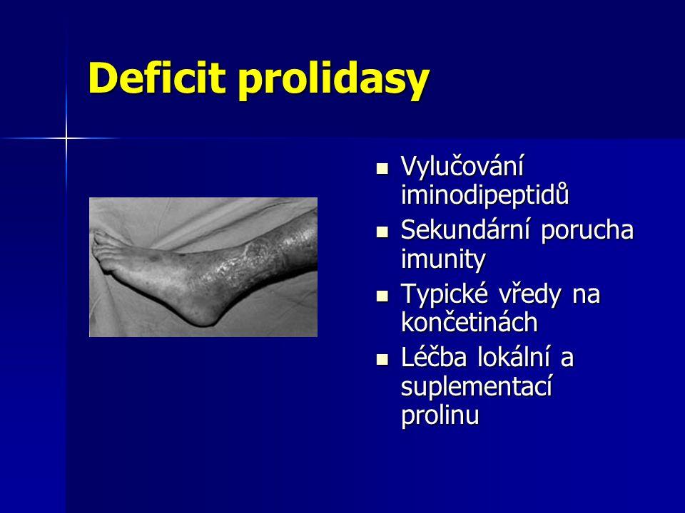 Deficit prolidasy Vylučování iminodipeptidů Vylučování iminodipeptidů Sekundární porucha imunity Sekundární porucha imunity Typické vředy na končetinách Typické vředy na končetinách Léčba lokální a suplementací prolinu Léčba lokální a suplementací prolinu