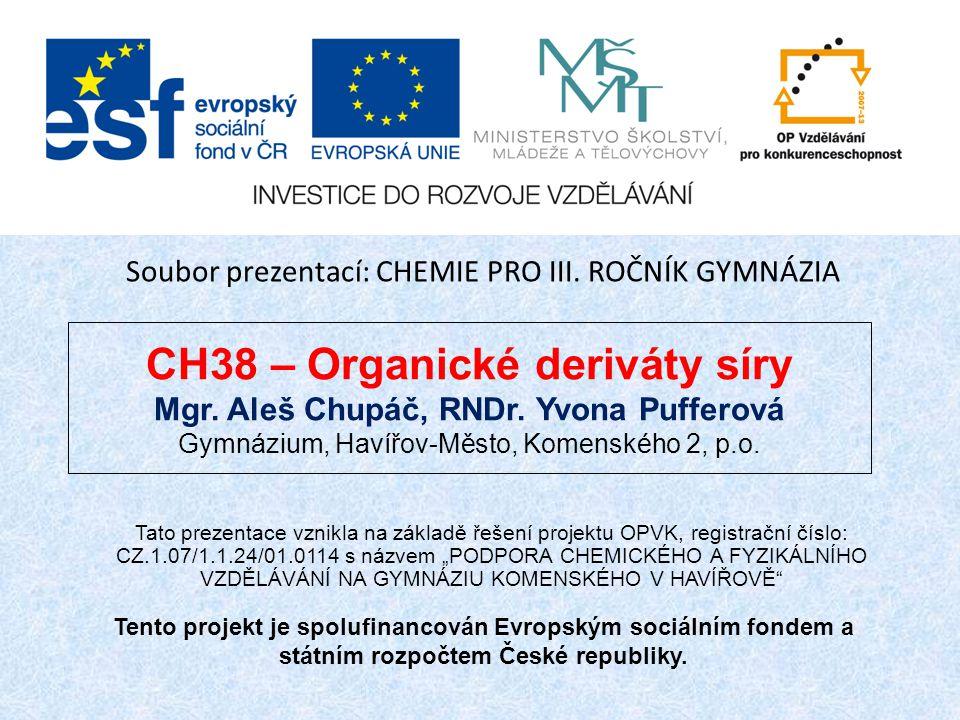 CH38 – Organické deriváty síry Mgr.Aleš Chupáč, RNDr.