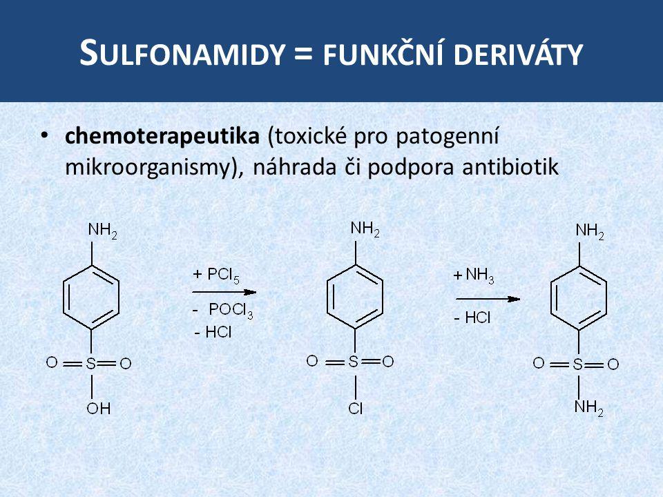S ULFONAMIDY = FUNKČNÍ DERIVÁTY chemoterapeutika (toxické pro patogenní mikroorganismy), náhrada či podpora antibiotik