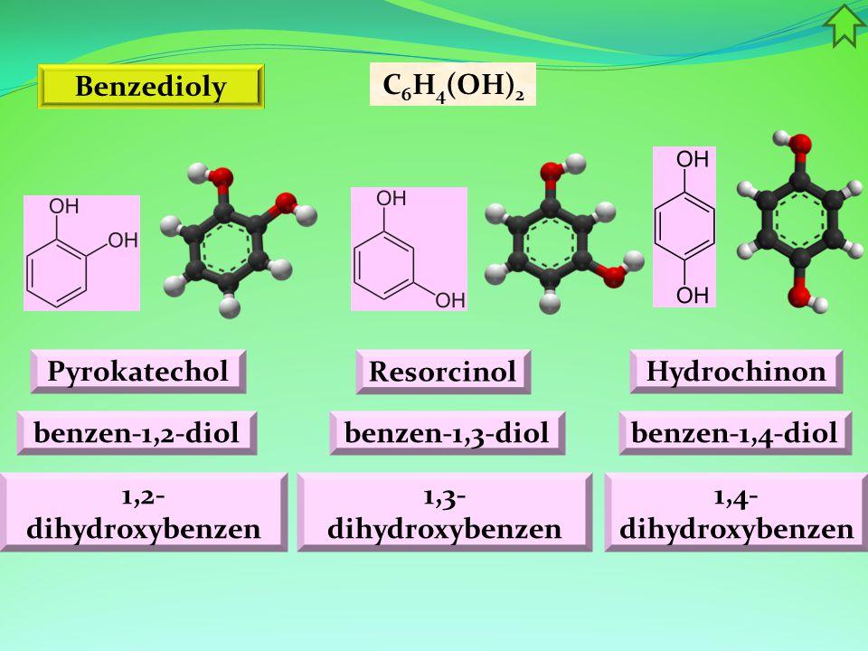 Benzedioly Pyrokatechol C 6 H 4 (OH) 2 Resorcinol Hydrochinon benzen-1,3-diolbenzen-1,4-diolbenzen-1,2-diol 1,3- dihydroxybenzen 1,4- dihydroxybenzen