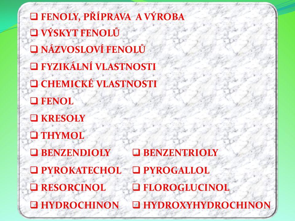  charakteristická skupina Fenoly  dělíme dle počtu –OH na jednosytné, dvojsytné, trojsytné  Fenoly jsou aromatické hydroxylové deriváty uhlovodíků - hydroxylová funkční skupina (–OH) vázána přímo na benzenový kruh (aromatické jádro).