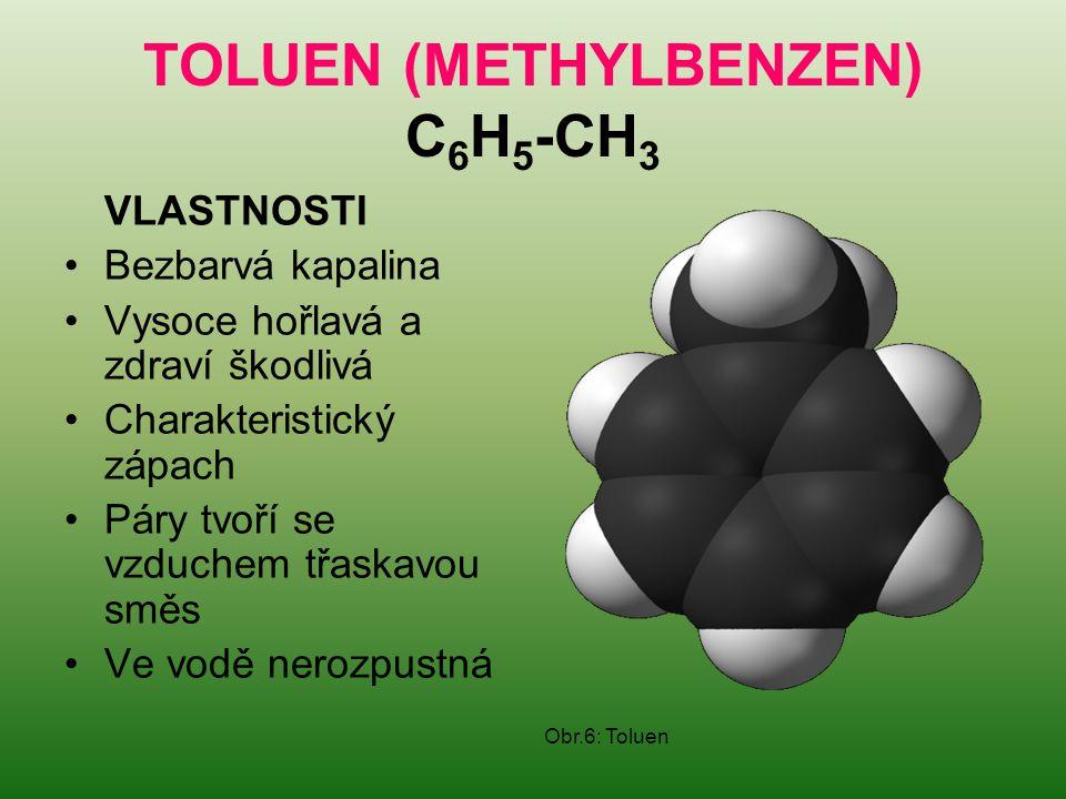 TOLUEN (METHYLBENZEN) C 6 H 5 -CH 3 VLASTNOSTI Bezbarvá kapalina Vysoce hořlavá a zdraví škodlivá Charakteristický zápach Páry tvoří se vzduchem třask