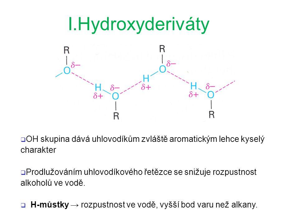  OH skupina dává uhlovodíkům zvláště aromatickým lehce kyselý charakter  Prodlužováním uhlovodíkového řetězce se snižuje rozpustnost alkoholů ve vod