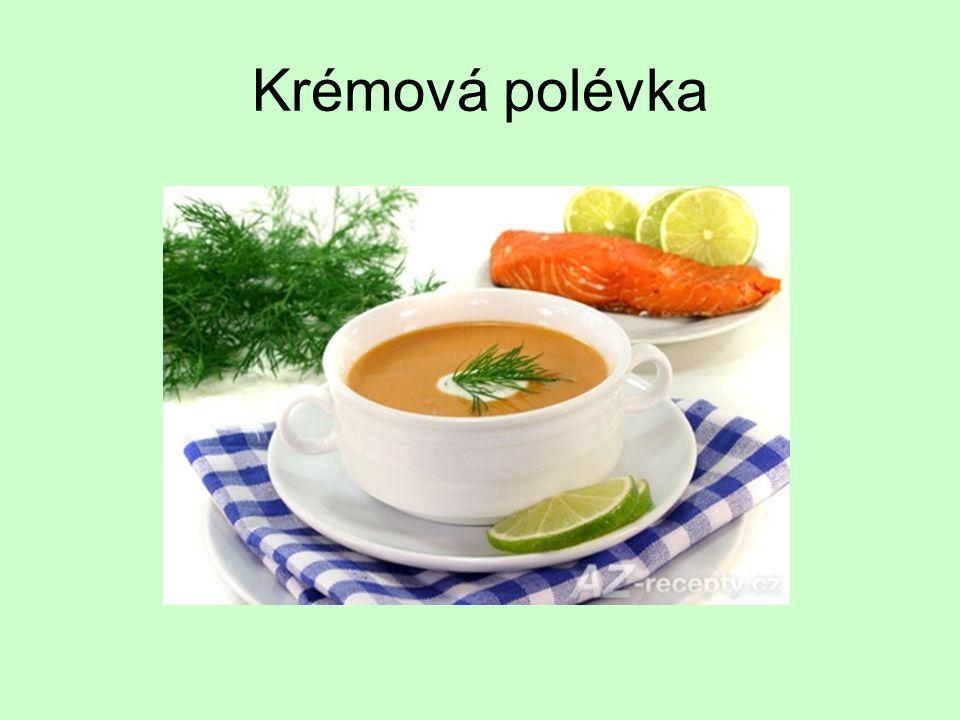 Příklady Selská polévka – nudle,žampiony Bramborová polévka – brambory,celer,mrkev,kapusta,petržel Hrachová polévka – osmahnutá žemle na posypání Květáková polévka Zeleninová polévka – zásmažka,kořenová zelenina