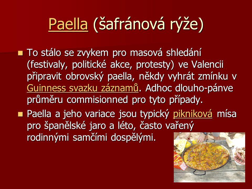 PaellaPaella (šafránová rýže) Paella To stálo se zvykem pro masová shledání (festivaly, politické akce, protesty) ve Valencii připravit obrovský paell