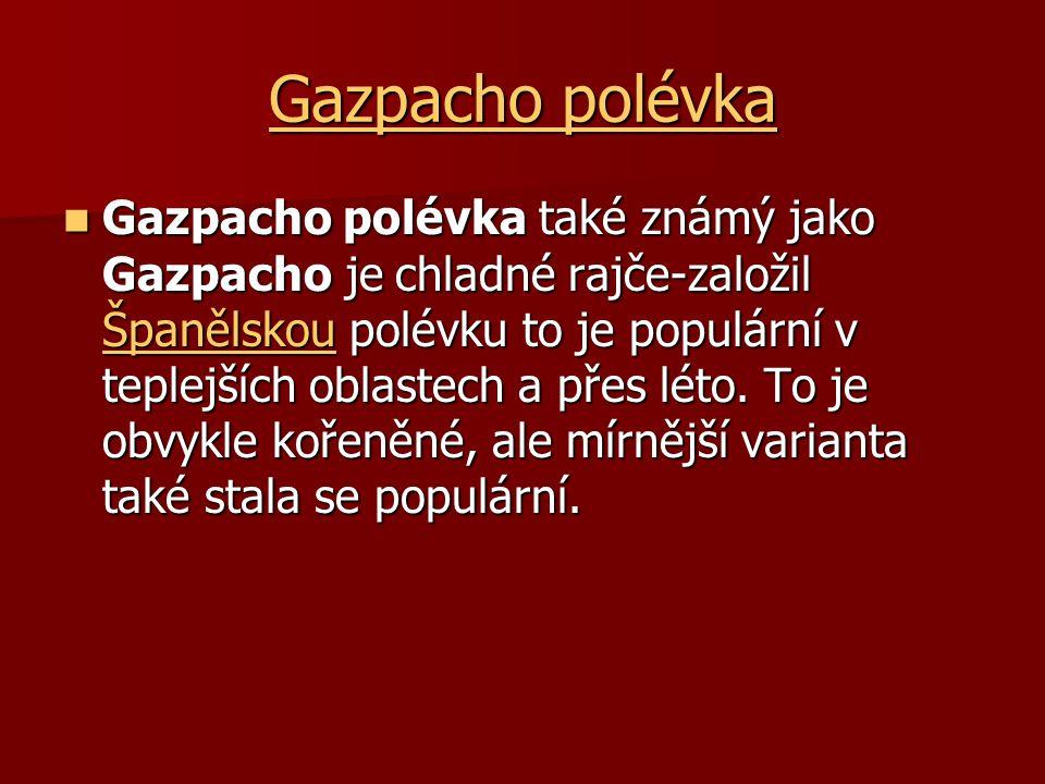 Gazpacho polévka Gazpacho polévka Gazpacho polévka také známý jako Gazpacho je chladné rajče-založil Španělskou polévku to je populární v teplejších o