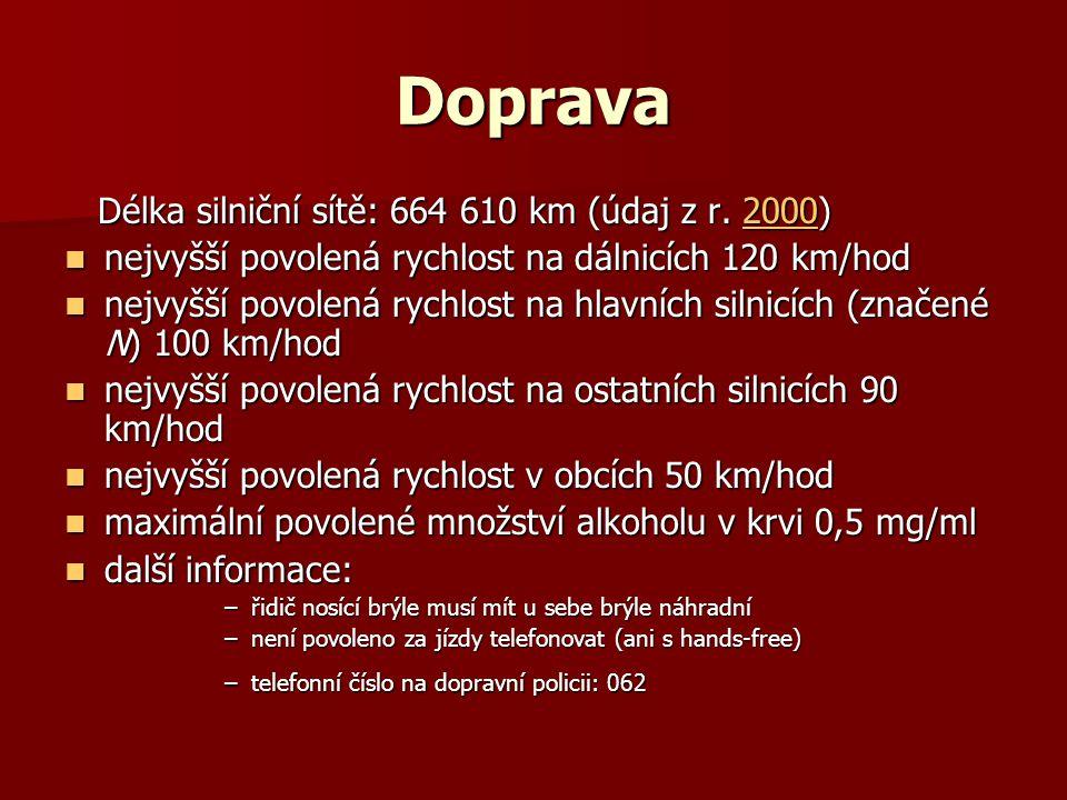 Doprava Délka silniční sítě: 664 610 km (údaj z r. 2000) Délka silniční sítě: 664 610 km (údaj z r. 2000)2000 nejvyšší povolená rychlost na dálnicích