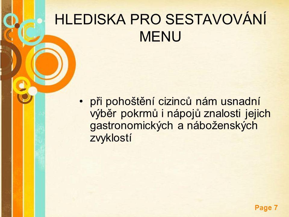 Free Powerpoint Templates Page 7 HLEDISKA PRO SESTAVOVÁNÍ MENU při pohoštění cizinců nám usnadní výběr pokrmů i nápojů znalosti jejich gastronomických