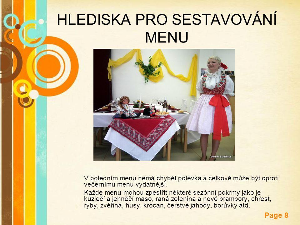 Free Powerpoint Templates Page 8 HLEDISKA PRO SESTAVOVÁNÍ MENU V poledním menu nemá chybět polévka a celkově může být oproti večernímu menu vydatnější