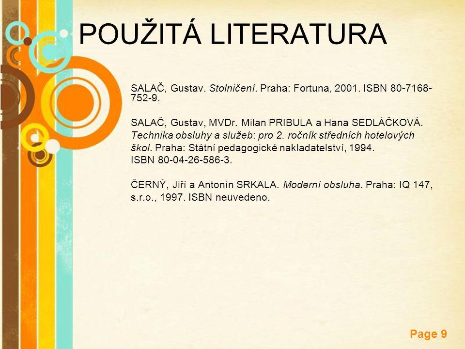Free Powerpoint Templates Page 9 POUŽITÁ LITERATURA SALAČ, Gustav. Stolničení. Praha: Fortuna, 2001. ISBN 80-7168- 752-9. SALAČ, Gustav, MVDr. Milan P