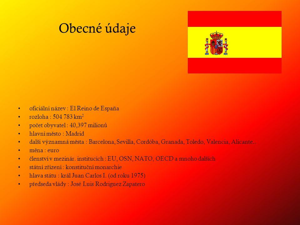 Obecné údaje oficiální název : El Reino de España rozloha : 504 783 km 2 po č et obyvatel : 40,397 milion ů hlavní m ě sto : Madrid další významná m ě sta : Barcelona, Sevilla, Cordóba, Granada, Toledo, Valencia, Alicante..