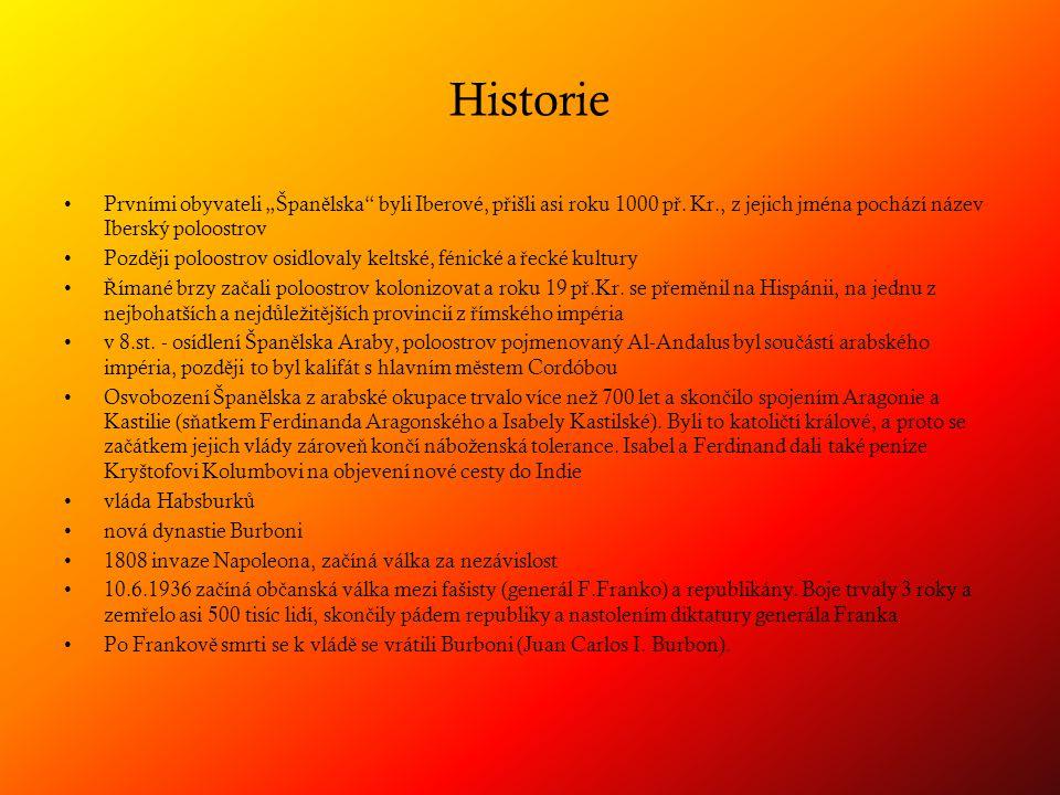 """Historie Prvními obyvateli """"Špan ě lska byli Iberové, p ř išli asi roku 1000 p ř."""