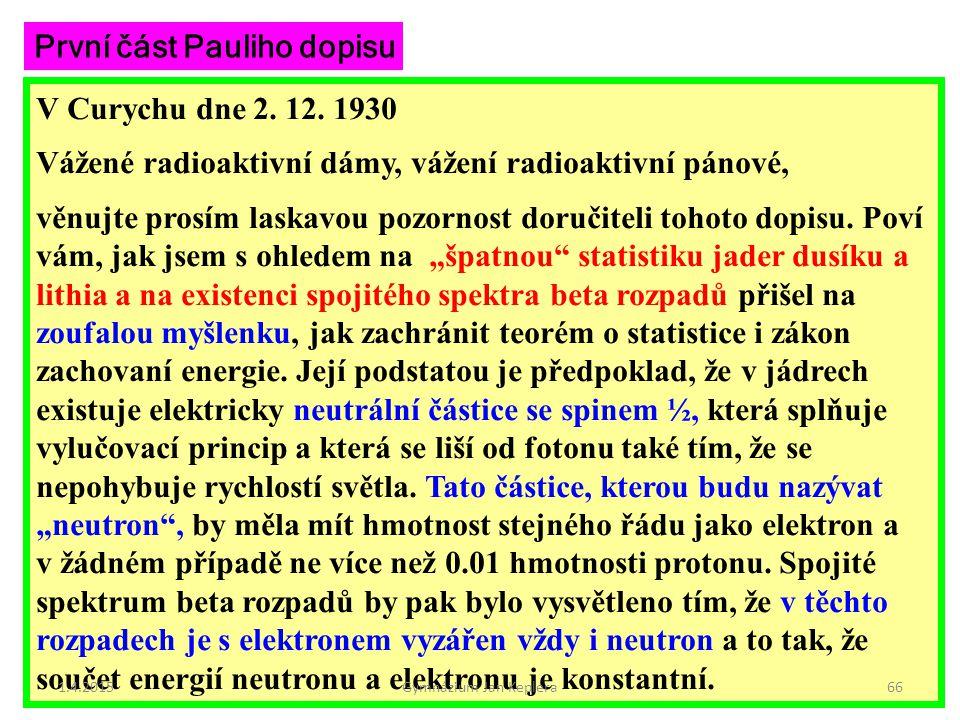 V Curychu dne 2. 12. 1930 Vážené radioaktivní dámy, vážení radioaktivní pánové, věnujte prosím laskavou pozornost doručiteli tohoto dopisu. Poví vám,