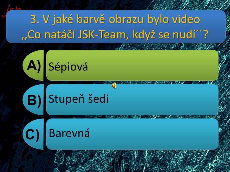 3. V jaké barvě obrazu bylo video,,Co natáčí JSK-Team, když se nudí´´.