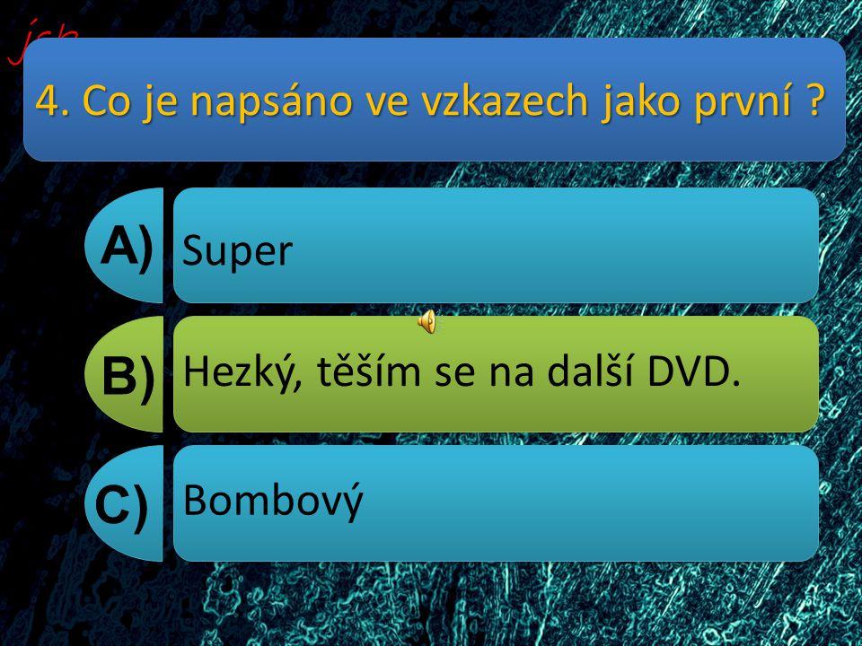 5. O jakém místě byl první,,Historical'' A) B) C) Nýdek Kocourkov Zbyslav